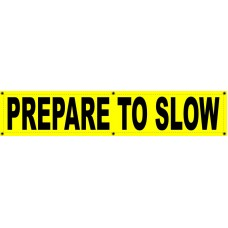 PREPARE TO SLOW Banner 12x60